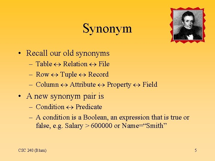Synonym • Recall our old synonyms – Table Relation File – Row Tuple Record