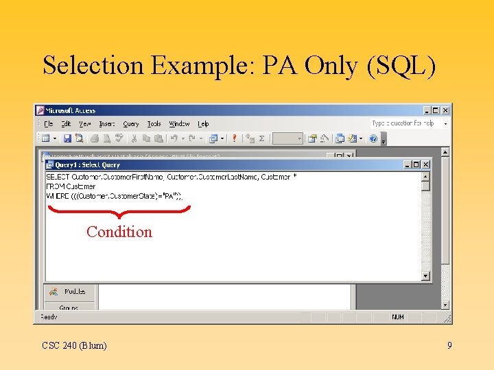 Selection Example: PA Only (SQL) Condition CSC 240 (Blum) 9