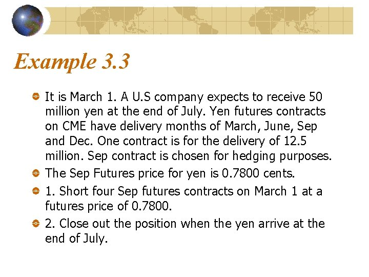 Example 3. 3 It is March 1. A U. S company expects to receive