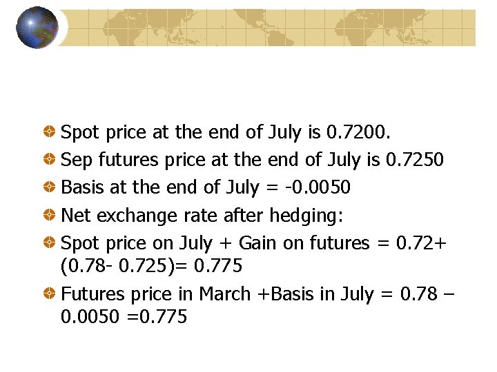 Spot price at the end of July is 0. 7200. Sep futures price at