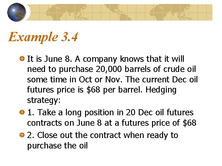 Example 3. 4 It is June 8. A company knows that it will need