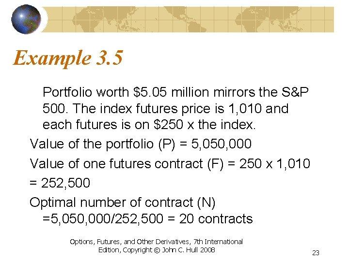Example 3. 5 Portfolio worth $5. 05 million mirrors the S&P 500. The index