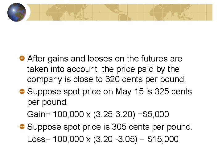 After gains and looses on the futures are taken into account, the price paid