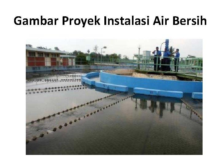 Gambar Proyek Instalasi Air Bersih