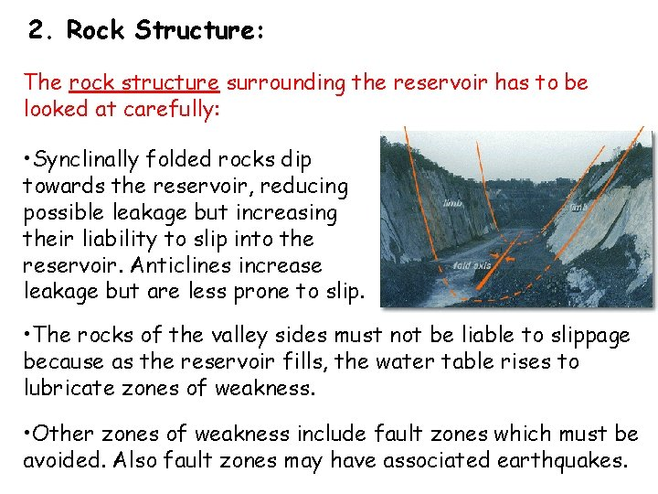 2. Rock Structure: The rock structure surrounding the reservoir has to be looked at