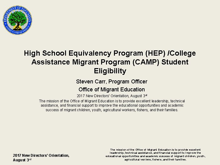 High School Equivalency Program (HEP) /College Assistance Migrant Program (CAMP) Student Eligibility Steven Carr,