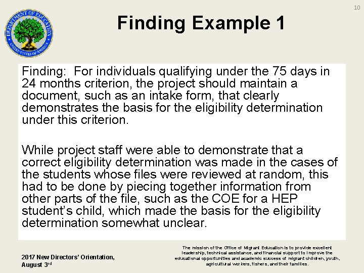10 Finding Example 1 Finding: For individuals qualifying under the 75 days in 24