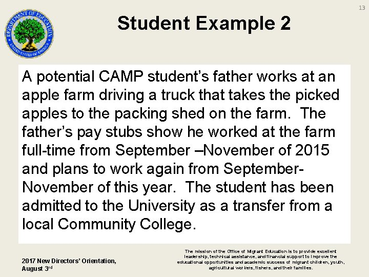 13 Student Example 2 A potential CAMP student's father works at an apple farm