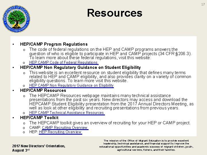 17 Resources • • HEP/CAMP Program Regulations o The code of federal regulations on