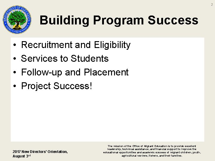 2 Building Program Success • • Recruitment and Eligibility Services to Students Follow-up and