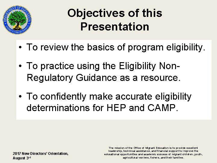 Objectives of this Presentation • To review the basics of program eligibility. • To