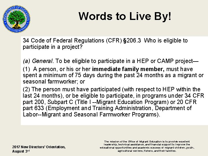 Words to Live By! 34 Code of Federal Regulations (CFR) § 206. 3 Who