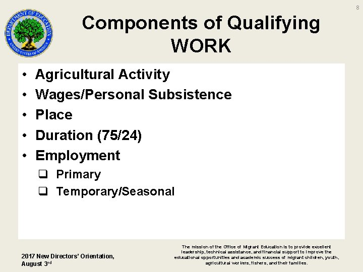 8 Components of Qualifying WORK • • • Agricultural Activity Wages/Personal Subsistence Place Duration