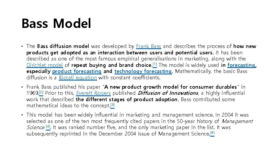 Bass Model • The Bass diffusion model was developed by Frank Bass and describes