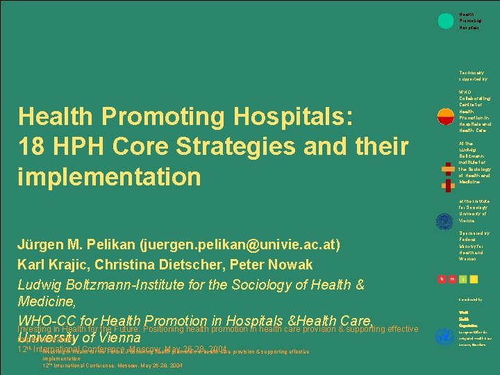 Health Promoting Hospitals Technically supported by: Health Promoting Hospitals: 18 HPH Core Strategies and