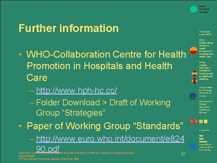 Health Promoting Hospitals Further information • WHO-Collaboration Centre for Health Promotion in Hospitals and