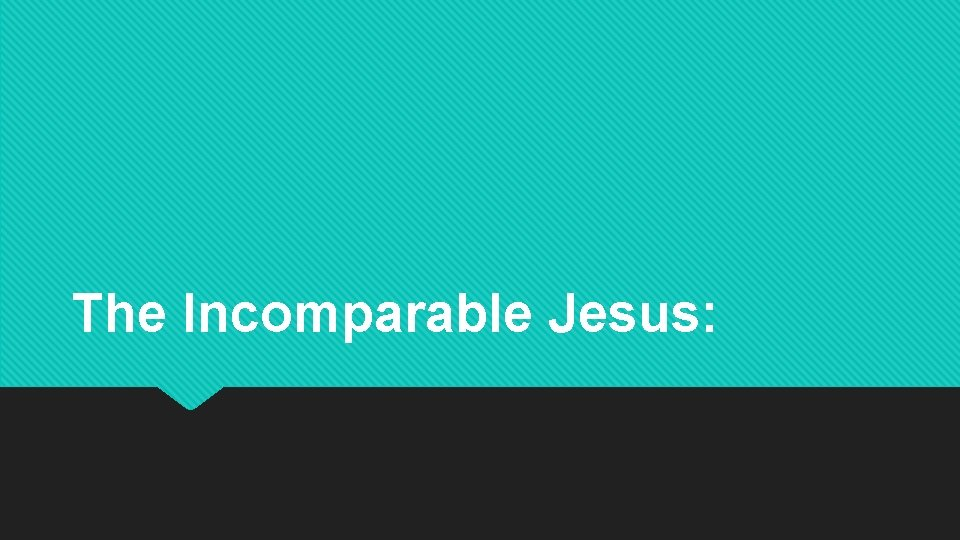 The Incomparable Jesus: