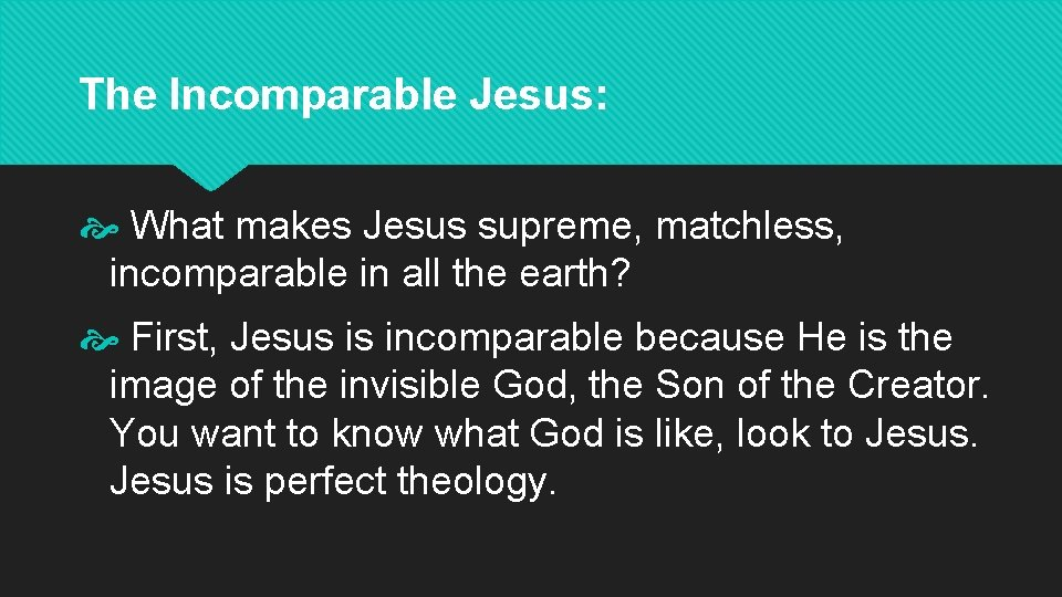 The Incomparable Jesus: What makes Jesus supreme, matchless, incomparable in all the earth? First,