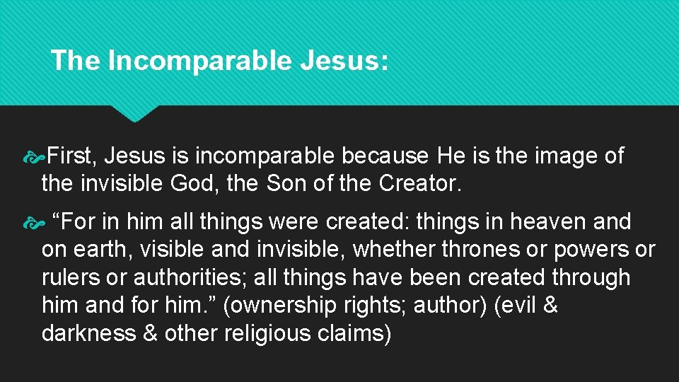 The Incomparable Jesus: First, Jesus is incomparable because He is the image of the