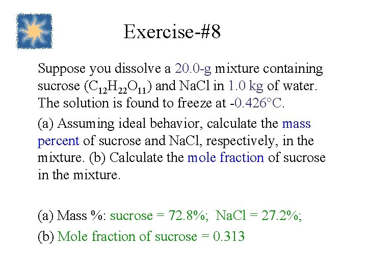 Exercise-#8 Suppose you dissolve a 20. 0 -g mixture containing sucrose (C 12 H
