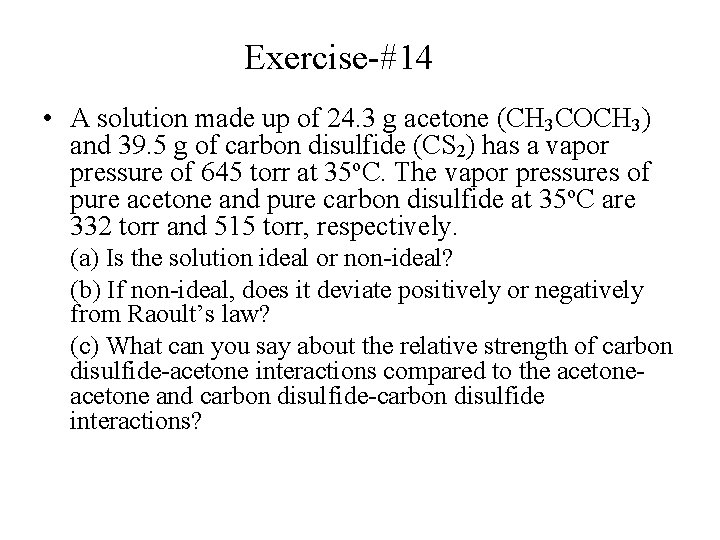 Exercise-#14 • A solution made up of 24. 3 g acetone (CH 3 COCH