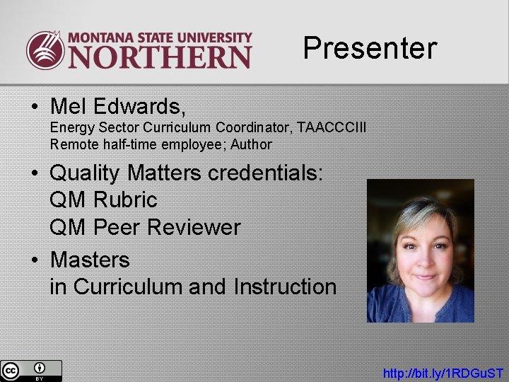 Presenter • Mel Edwards, Energy Sector Curriculum Coordinator, TAACCCIII Remote half-time employee; Author •