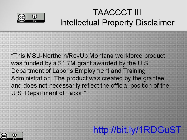 """TAACCCT III Intellectual Property Disclaimer """"This MSU-Northern/Rev. Up Montana workforce product was funded by"""