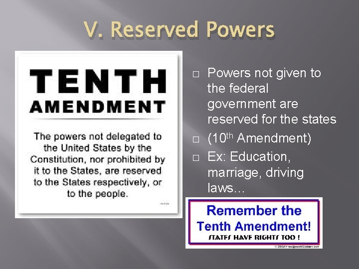 V. Reserved Powers � � � Powers not given to the federal government are