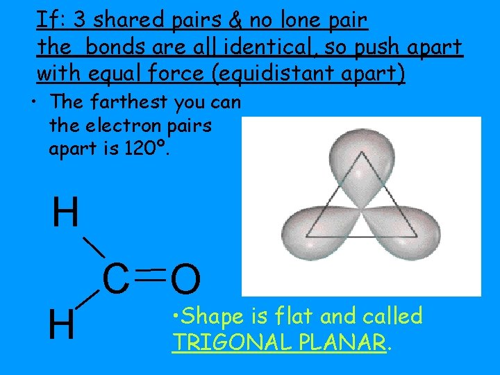 If: 3 shared pairs & no lone pair the bonds are all identical, so