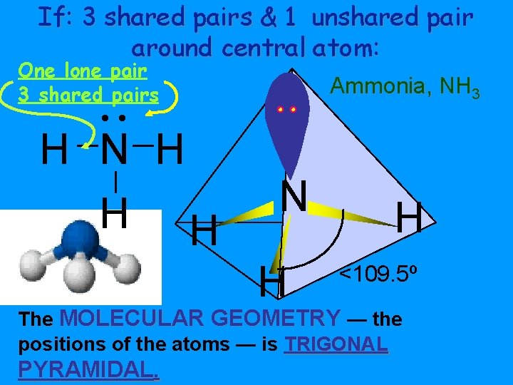If: 3 shared pairs & 1 unshared pair around central atom: One lone pair