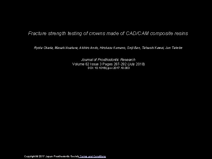 Fracture strength testing of crowns made of CAD/CAM composite resins Ryota Okada, Masaki Asakura,