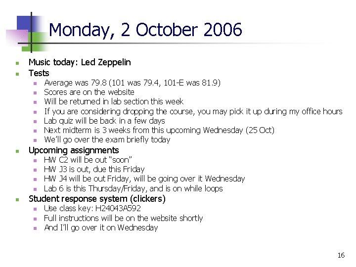 Monday, 2 October 2006 n n Music today: Led Zeppelin Tests n n n
