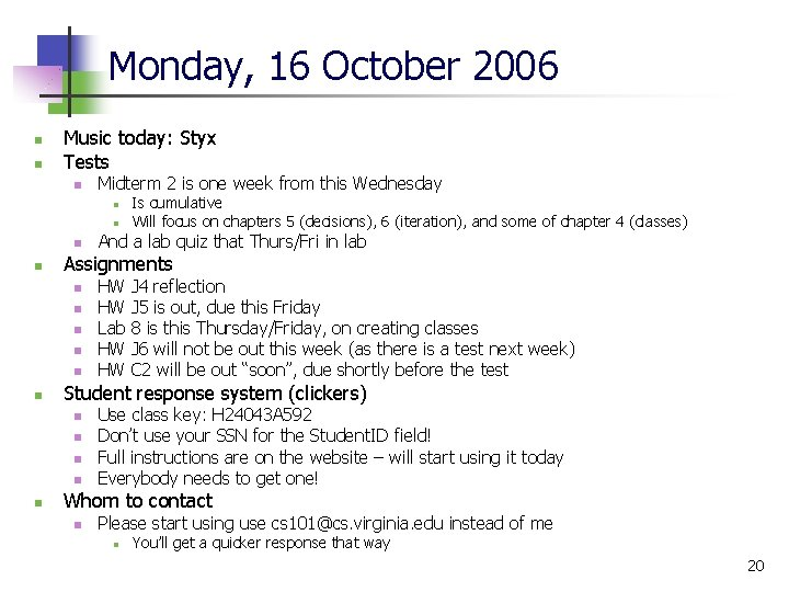 Monday, 16 October 2006 n n Music today: Styx Tests n Midterm 2 is