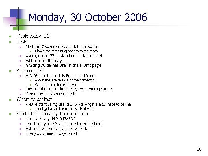Monday, 30 October 2006 n n Music today: U 2 Tests n Midterm 2