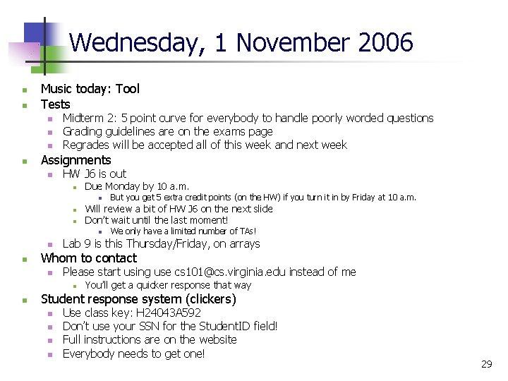 Wednesday, 1 November 2006 n n Music today: Tool Tests n n Midterm 2: