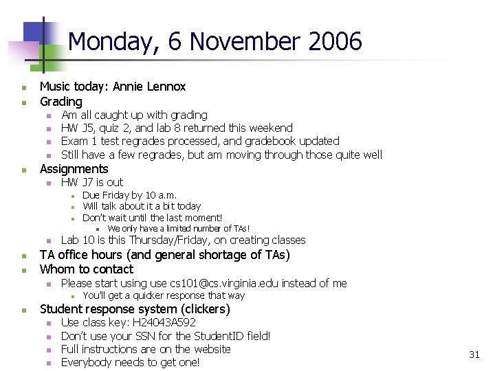 Monday, 6 November 2006 n n Music today: Annie Lennox Grading n n n