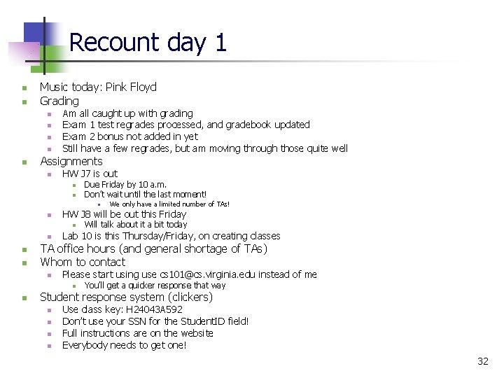 Recount day 1 n n Music today: Pink Floyd Grading n n n Am