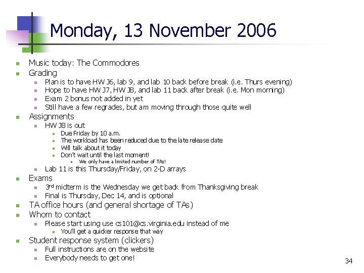 Monday, 13 November 2006 n n Music today: The Commodores Grading n n n