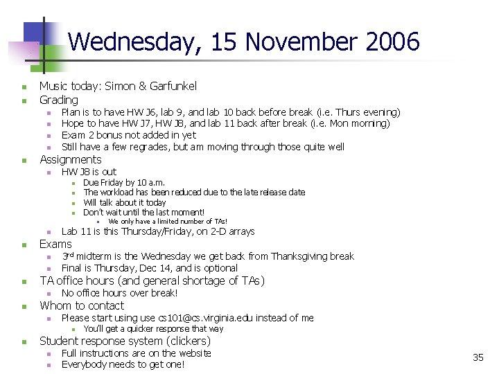 Wednesday, 15 November 2006 n n Music today: Simon & Garfunkel Grading n n