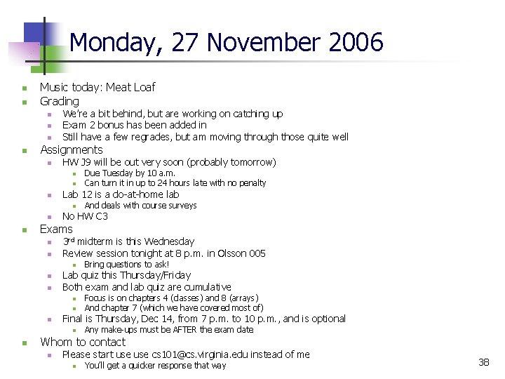 Monday, 27 November 2006 n n Music today: Meat Loaf Grading n n We're