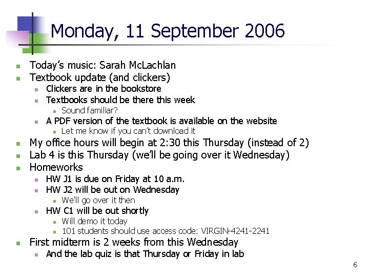 Monday, 11 September 2006 n n Today's music: Sarah Mc. Lachlan Textbook update (and