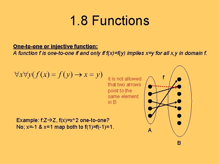 1. 8 Functions One-to-one or injective function: A function f is one-to-one if and