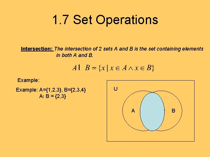 1. 7 Set Operations Intersection: The intersection of 2 sets A and B is