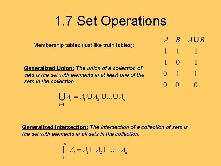 1. 7 Set Operations Membership tables (just like truth tables): Generalized Union: The union