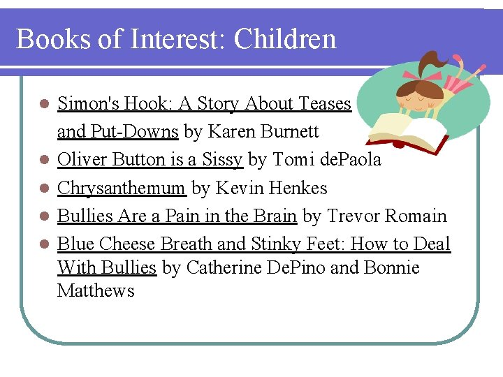 Books of Interest: Children l l l Simon's Hook: A Story About Teases and