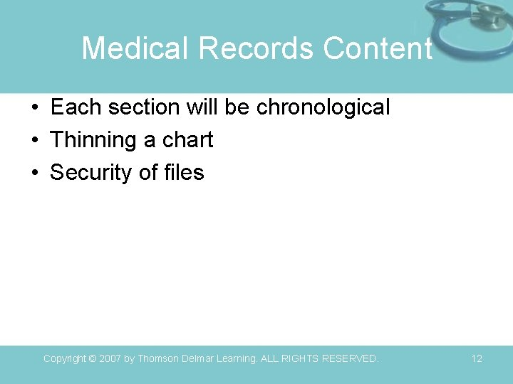 Medical Records Content • Each section will be chronological • Thinning a chart •