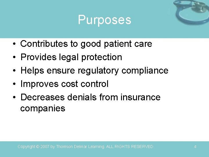 Purposes • • • Contributes to good patient care Provides legal protection Helps ensure