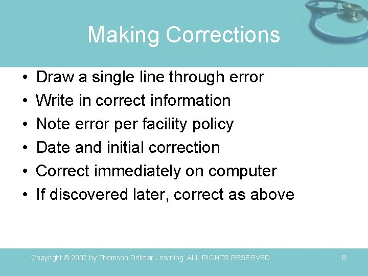 Making Corrections • • • Draw a single line through error Write in correct