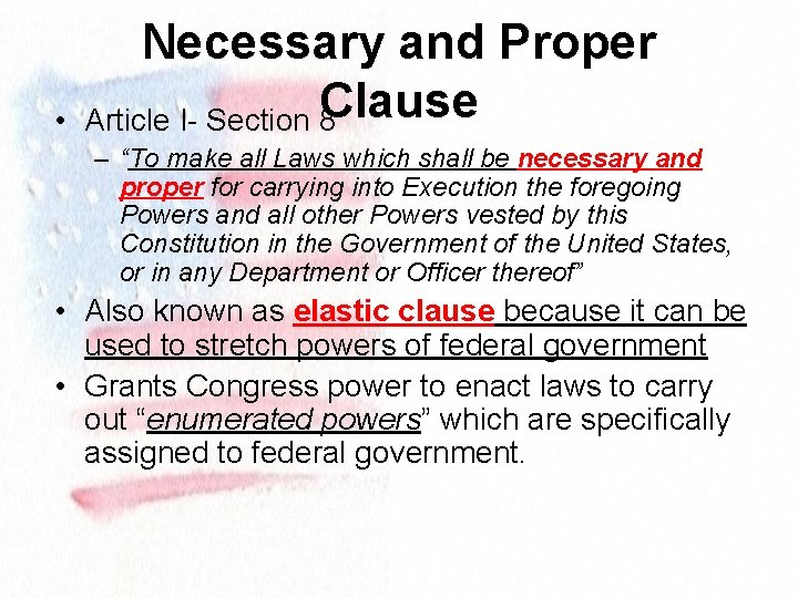 """• Necessary and Proper Clause Article I- Section 8 – """"To make all"""