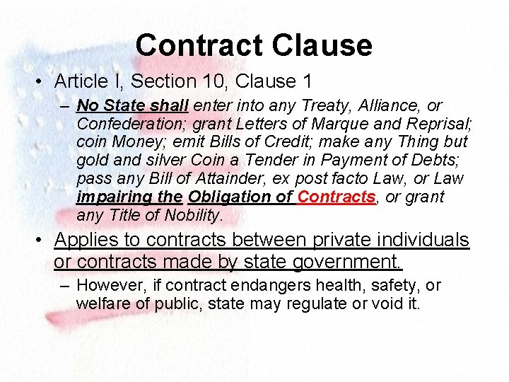 Contract Clause • Article I, Section 10, Clause 1 – No State shall enter